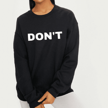 Load image into Gallery viewer, Schitt's Creek Don't - Feminist Sweatshirt-Feminist Apparel, Feminist Clothing, Feminist Sweatshirt-The Spark Company-The Spark Company