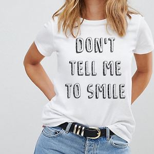 Don't Tell Me To Smile - Feminist T Shirt-Feminist Apparel, Feminist Clothing, Feminist T Shirt-The Spark Company-The Spark Company
