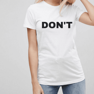 Schitt's Creek Don't - Feminist T Shirt-Feminist Apparel, Feminist Clothing, Feminist T Shirt-The Spark Company-The Spark Company