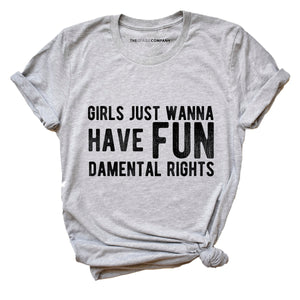 Girls Just Wanna Have Fundamental Rights Feminist T-Shirt