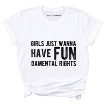 Load image into Gallery viewer, Girls Just Wanna Have Fundamental Rights Feminist T-Shirt