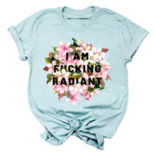 Load image into Gallery viewer, I Am F*cking Radiant Feminist T-Shirt
