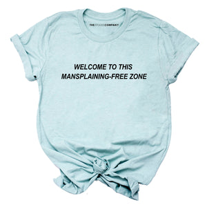 Mansplaining-Free Zone - Feminist T-Shirt