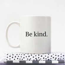 Load image into Gallery viewer, Be Kind - Feminist Coffee Mug-Feminist Apparel, Feminist Gift, Feminist Coffee Mug-The Spark Company-The Spark Company