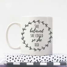 Load image into Gallery viewer, She Believed She Could So She Did - Feminist Mug, Feminist Gift-Feminist Apparel, Feminist Gift, Feminist Coffee Mug-The Spark Company-The Spark Company