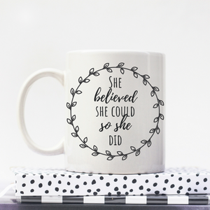 She Believed She Could So She Did - Feminist Mug, Feminist Gift-Feminist Apparel, Feminist Gift, Feminist Coffee Mug-The Spark Company-The Spark Company