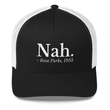 Load image into Gallery viewer, Feminist Trucker Cap - Nah, Rosa Parks-Feminist Apparel, Feminist Gift, Feminist Cap-The Spark Company-The Spark Company