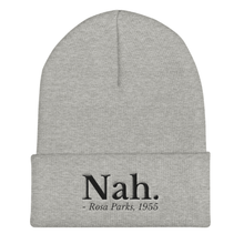 Load image into Gallery viewer, Feminist Beanie Hat - Nah, Rosa Parks-Feminist Apparel, Feminist Gift, Feminist Beanie Hat-The Spark Company-The Spark Company