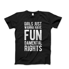 Load image into Gallery viewer, Girls Just Wanna Have Fundamental Rights - Men's Feminist T Shirt