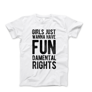 Girls Just Wanna Have Fundamental Rights - Men's Feminist T Shirt