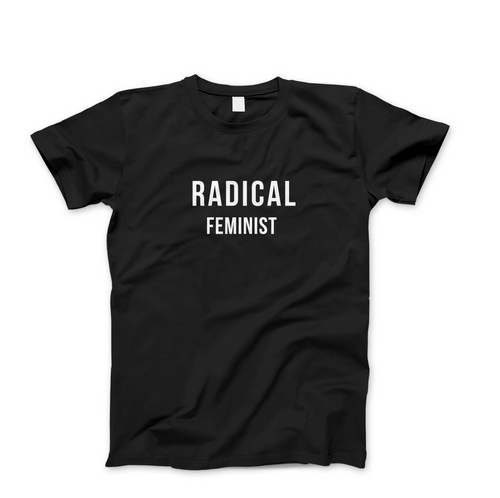 Radical Feminist - Men's Feminist T Shirt