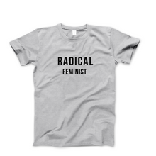 Load image into Gallery viewer, Radical Feminist - Men's Feminist T Shirt