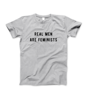 Real Men Are Feminists - Men's Feminist T Shirt