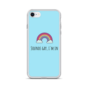 Sounds Gay I'm In - LGBT Phone Case, LGBT Gift