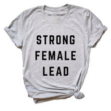 Load image into Gallery viewer, Strong Female Lead - Feminist Shirt