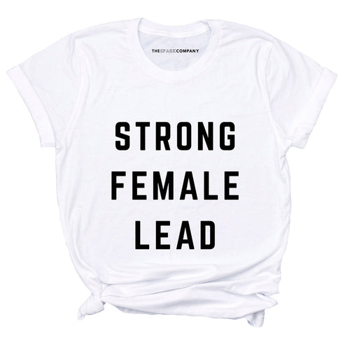 Strong Female Lead - Feminist Shirt