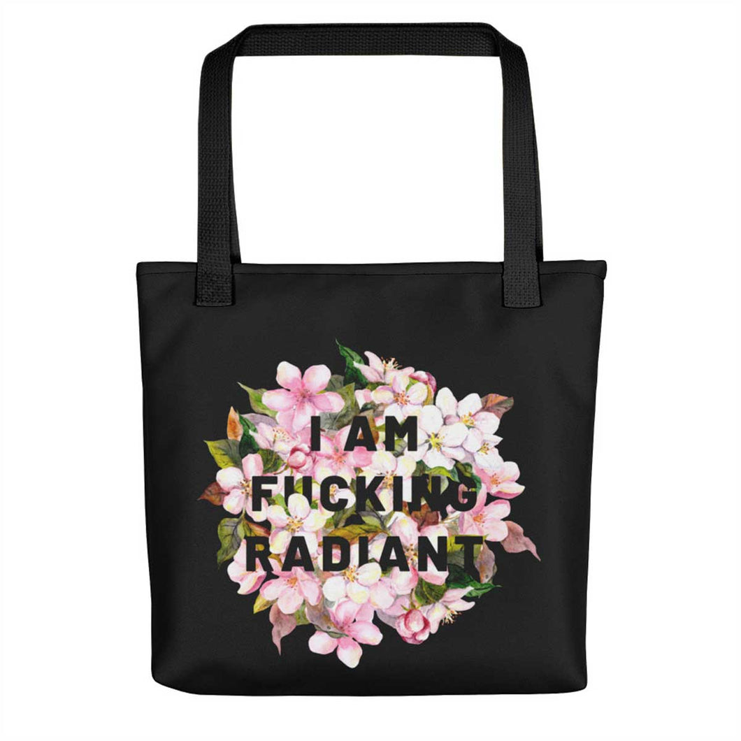 I Am F*cking Radiant - Tote Bag