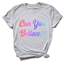 Load image into Gallery viewer, Queer Eye Can You Believe - Feminist Shirt