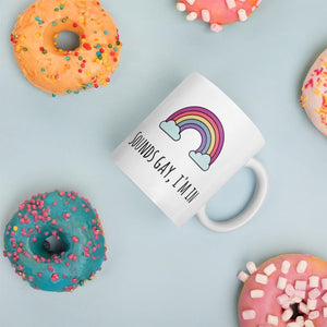 Sounds Gay I'm In - LGBT Coffee Mug, Feminist Gift-LGBT Apparel, LGBT Gift, LGBT Coffee Mug-The Spark Company-The Spark Company