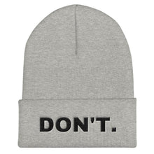 Load image into Gallery viewer, DON'T - Feminist Beanie Hat-Feminist Apparel, Feminist Gift, Feminist Beanie Hat-The Spark Company-The Spark Company
