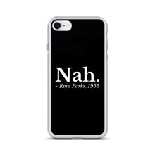 Load image into Gallery viewer, Nah Rosa Parks - Feminist Phone Case, Feminist Gift