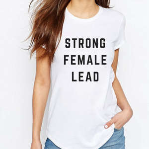 Strong Female Lead - Feminist T Shirt-Feminist Apparel, Feminist Clothing, Feminist T Shirt-The Spark Company