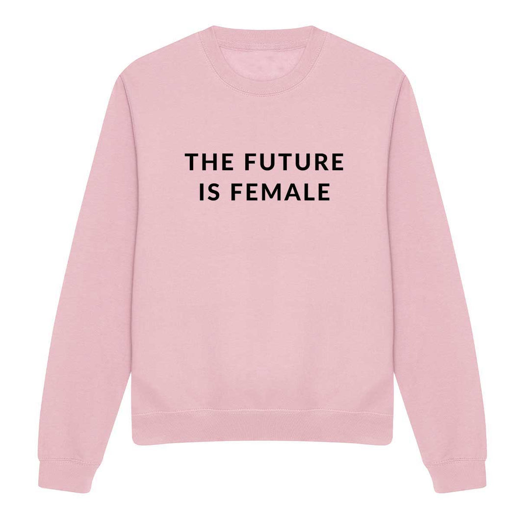 The Future Is Female - Feminist Sweatshirt