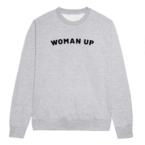 Woman Up - Feminist Sweatshirt
