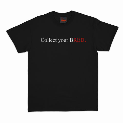 """Collect your BRED"" Tee - Black"