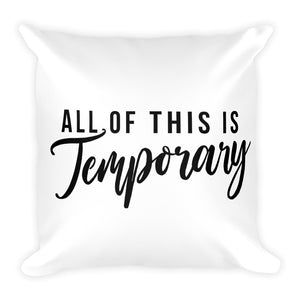 Because it all really is.  Feel lighter with the All of This is Temporary Throw Pillow. - Worthy Human