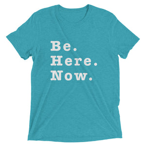 Be present. Be. Here. Now.