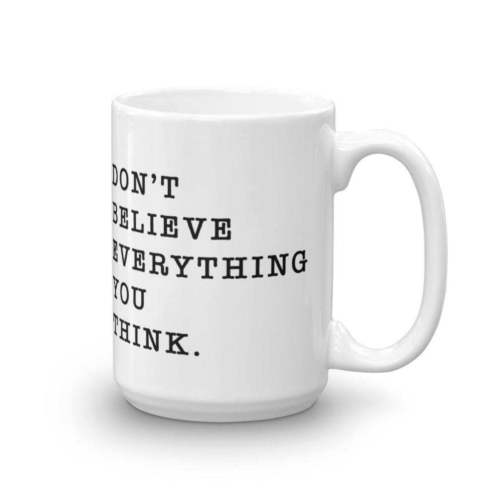 Drink Coffee & Don't Believe Everything You Think - Worthy Human