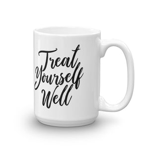 Treat Yourself Well Mug - Worthy Human