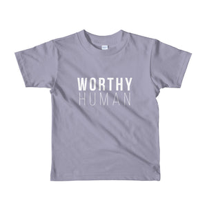 For our Worthy Lil' Humans... - Worthy Human