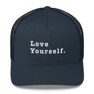 Love Yourself and Your Trucker Hat - Worthy Human