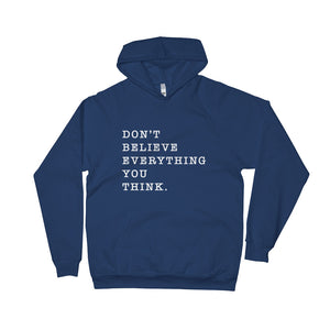 Don't Believe Everything You Think Unisex Fleece Hoodie - Worthy Human