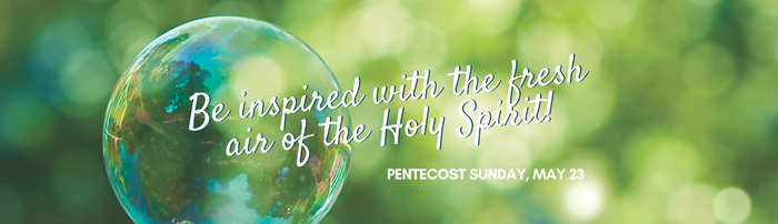 Be inspired by the fresh air of the Holy Spirit!
