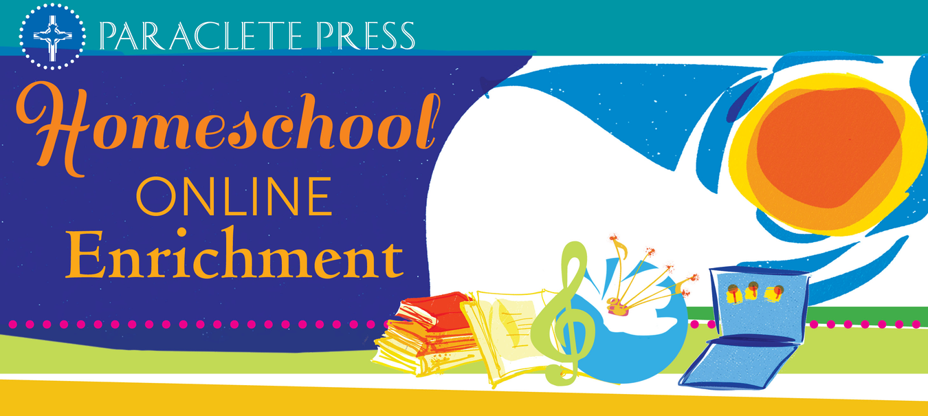 Homeschool Enrichment from Paraclete Press