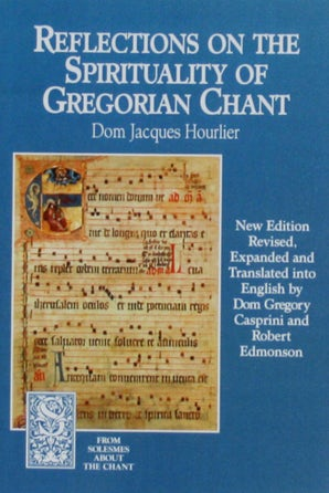 Reflections on the Spirituality of Gregorian Chant - Paraclete Press