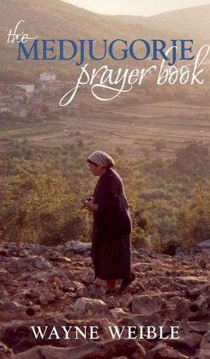The Medjugorje Prayer Book - Paraclete Press