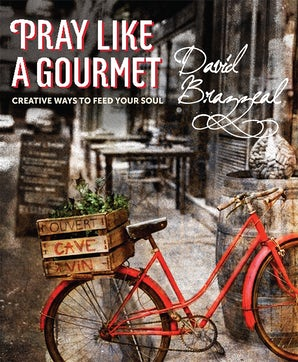 Pray Like a Gourmet - Paraclete Press