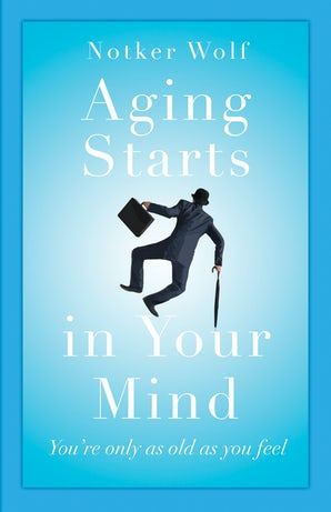 Aging Starts in Your Mind