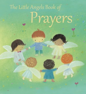 The Little Angels Book of Prayers