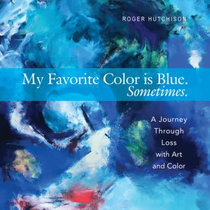 My Favorite Color is Blue. Sometimes. - Paraclete Press