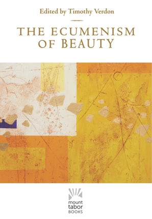 The Ecumenism of Beauty - Paraclete Press