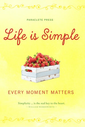 Life Is Simple - Paraclete Press