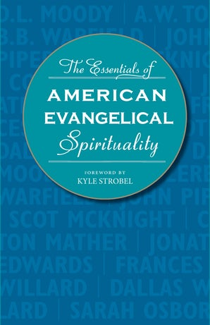 The Essentials of American Evangelical Spirituality