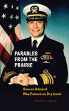 Parables from the Prairie: How an Admiral Was Trained on Dry Land