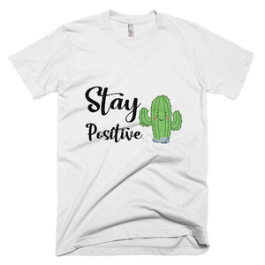 Stay Positive Man T-Shirt