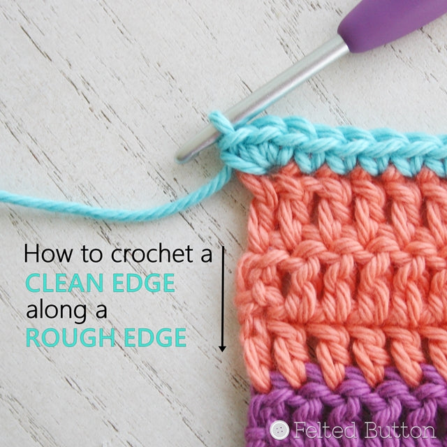 How to crochet a clean edge along a tough edge on crochet, crochet tip tutorial by Susan Carlson of Felted Button, colorful crochet patterns